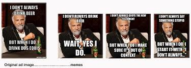 Meme Dos Equis - meme dos equis 100 images idontalways drink dos equis but when i