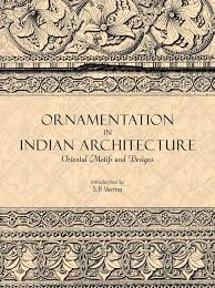 ornamentation in indian architecture by s p verma 8173055181