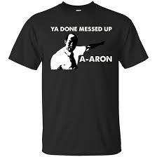 Meme Tshirts - dank meme shirts ya done messed up a aron funny t shirt tee newmeup