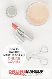 makeup artist classes online free you ve decided to make the move to begin your career as a