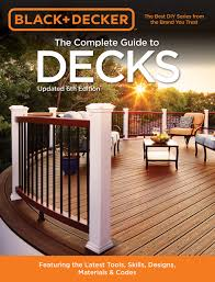 home deck design software review black u0026 decker the complete guide to decks 6th edition featuring