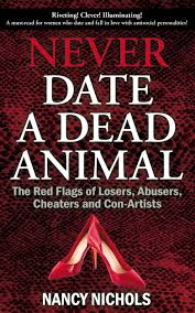Books About Flags Amazon Com Never Date A Dead Animal The Red Flags Of Losers
