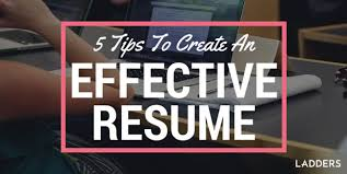 effective resumes tips 5 tips to create an effective resume ladders business news