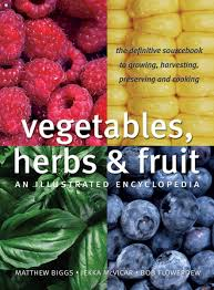 vegetables herbs and fruit an illustrated encyclopedia matthew