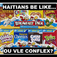 Can Blind People See The Taste Of Cinnamon Toast Crunch Haitians Be Like Do You Want Corn Flakes Translation