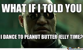 Peanut Butter Meme - peanut butter jelly time by recyclebin meme center