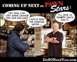 Pawn Stars Meme Generator - coming up next on pawn stars meme generator