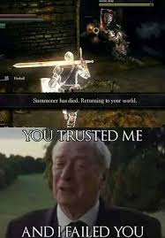 Dark Souls 2 Meme - i hate when this happens dark souls dark souls dark and gaming