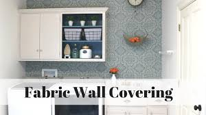Temporary Fabric Wallpaper by How To Apply Fabric Wall Covering Youtube
