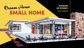 Small Home Dream Home Small Home Sydney Living Museums