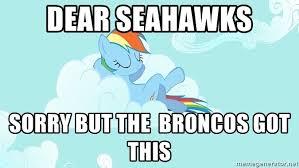 My Little Pony Meme Generator - dear seahawks sorry but the broncos got this my little pony meme