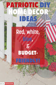 15 diy home decor ideas for every red white u0026 blue holiday