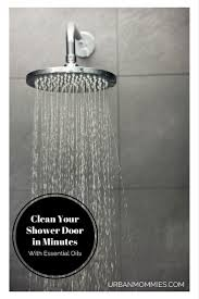 clean your shower doors in minutes with essential oils urban mommies