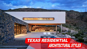 look inside texas residential architectural styles youtube