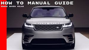 2018 range rover velar features u0026 options manual guide how to