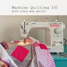 crazy mom quilts machine quilting 101 introduction