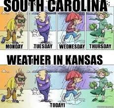 South Carolina Memes - kansas weather south carolina tuesday thursday monday wednesday