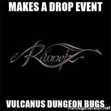 Meme Generator Logo - makes a drop event vulcanus dungeon bugs rappelz logo meme
