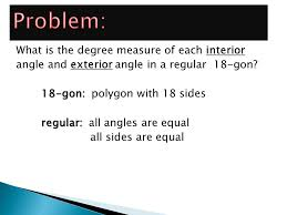 What Is Interior And Exterior Angles Problem What Is The Degree Measure Of Each Interior Angle And