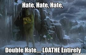 Grinch Meme - i hate you