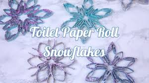 toilet paper roll snowflakes youtube