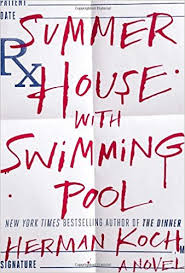 House With Swimming Pool Summer House With Swimming Pool A Novel Herman Koch