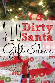 10 dirty santa gift exchange ideas santa gifts and gift