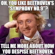 Beethoven Meme - creepy condescending wonka meme imgflip