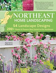 Home Landscape Northeast Home Landscaping 3rd Edition Including Southeast