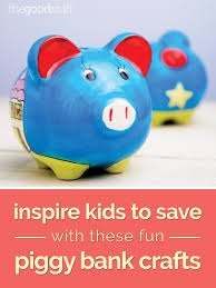 inspire kids to save with these fun piggy bank crafts thegoodstuff