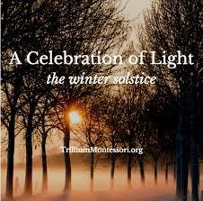 a celebration of light the winter solstice trillium montessori