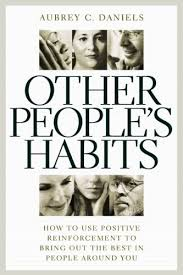 other people u0027s habits how to use positive reinforcement to bring