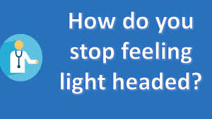 Feeling Light Headed How Do You Stop Feeling Light Headed Better Health Channel