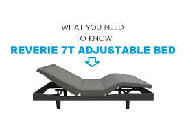 reverie 7t adjustable bed know and understand rest right mattress