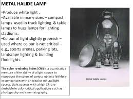 metal halide light color lighting architecture lecture 6