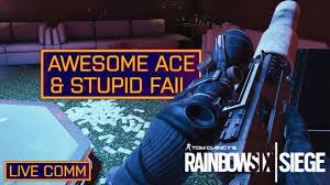 awesome ace u0026 stupid fail rainbow six siege live