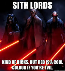 Darth Maul Meme - sith lords kind of dicks but red is a cool colour if you re evil
