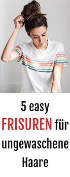 Schnelle Hochsteckfrisurenen Locken by Einfache Frisuren 5 Schnelle Frisuren Für Ungewaschene Haare