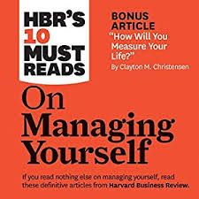 Audiobook Hbr S 10 Must by Hbr S 10 Must Reads On Managing Yourself Audiobook Harvard