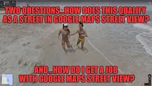 Google Maps Meme - more fun with google maps imgflip