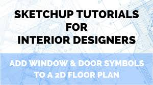 sketchup tutorial adding window and door symbols to a 2d floor