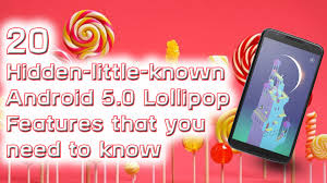 android 5 features 20 known android 5 0 lollipop features that you need