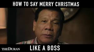 Filipino Meme - merry christmas from filipino president rodrigo duterte youtube
