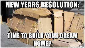 Build Your Meme - new years resolution time to build your dream home cardboard box