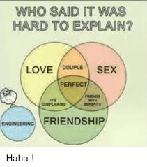 What Is Sex Meme - who said it was hard to explain love couple sex perfect friends