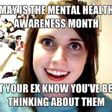 Crazy Ex Meme - i ll let my overly attached crazy ex girlfriend know by recyclebin