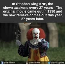 Stephen King Meme - in stephen king s it the clown awakens every 27 years the