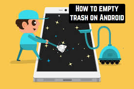 empty trash on android how to empty trash on android android apps for me best