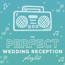 wedding reception playlist the wedding reception playlist for your wedding