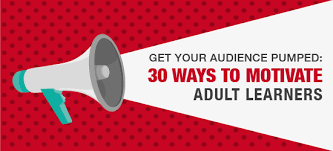 self design home learners network get your audience pumped 30 ways to motivate adult learners